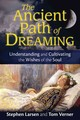 Ancient Path Of Dreaming - Larsen, Stephen; Verner, Tom - ISBN: 9781620555149