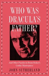 Who Is Dracula's Father? - Sutherland, John - ISBN: 9781785782978