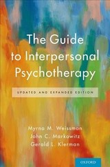 Guide To Interpersonal Psychotherapy - Klerman, Gerald L.; Markowitz, John C. (professor Of Clinical Psychiatry, Columbia University Medical Center); Weissman, Myrna M. (diane Goldman Kemper Family Professor Of Epidemiology And Psychiatry, College Of Physicians And Surgeons And The Mailman School Of Public Health, Columbia University) - ISBN: 9780190662592