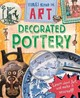 Stories In Art: Decorated Pottery - Spilsbury, Louise - ISBN: 9780750294454