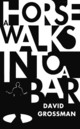A Horse Walks Into A Bar - Grossman, David/ Cohen, Jessica (TRN) - ISBN: 9781910702932
