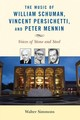 Music Of William Schuman, Vincent Persichetti, And Peter Mennin - Simmons, Walter - ISBN: 9781538103838