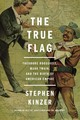 The True Flag - Kinzer, Stephen - ISBN: 9781250159687