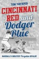 Cincinnati Red And Dodger Blue - Van Riper, Tom - ISBN: 9781442275386