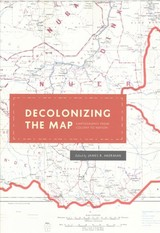 Decolonizing The Map - Akerman, James R. (EDT) - ISBN: 9780226422787