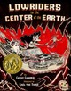 Lowriders To The Center Of The Earth, Book 2 - Camper, Cathy/ Raul the Third (ILT) - ISBN: 9781452123431
