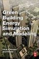 Green Building Energy Simulation And Modeling - Harish, V.s.k.v. (research Scholar, Alternate Hydro Energy Centre Iit Roork... - ISBN: 9780128111826