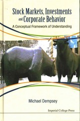 Stock Markets, Investments And Corporate Behavior: A Conceptual Framework Of Understanding - Dempsey, Michael Joseph (ton Duc Thang Univ, Vietnam) - ISBN: 9781783266999