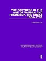 Fortress In The Age Of Vauban And Frederick The Great 1660-1789 - Duffy, Christopher - ISBN: 9781138924581
