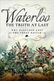 Waterloo: The Truth At Last - Dawson, Paul L. - ISBN: 9781526702456