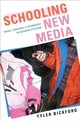 Schooling New Media - Bickford, Tyler (assistant Professor, University Of Pittsburgh) - ISBN: 9780190654153