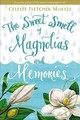 Sweet Smell Of Magnolias And Memories - Mchale, Celeste Fletcher - ISBN: 9780718039844