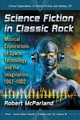 Science Fiction In Classic Rock - Mcparland, Robert - ISBN: 9781476664705
