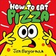 How To Eat Pizza - Burgerman, Jon - ISBN: 9780192749529