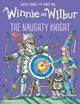 Winnie And Wilbur: The Naughty Knight - Thomas, Valerie - ISBN: 9780192759504