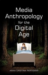 Media Anthropology For The Digital Age - Pertierra, Anna Cristina - ISBN: 9781509508433