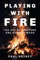 Playing With Fire - Heiney, Paul - ISBN: 9780750979948