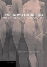 Photography And Sculpture - The Art Object In Reproduction - Hamill, Sarah; Luke, Megan R. - ISBN: 9781606065341