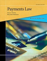 Black Letter Outline On Payments Law - Matthews, Mary; Nickles, Steve - ISBN: 9781634603171