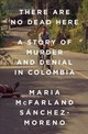 There Are No Dead Here - Mcfarland Sanchez-moreno, Maria - ISBN: 9781568585796