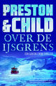 Over de ijsgrens - Preston & Child - ISBN: 9789024577668
