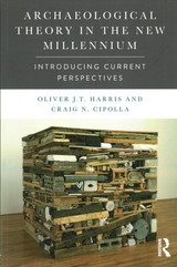 Archaeological Theory In The New Millennium - Cipolla, Craig (royal Ontario Museum, North American Archaeology, Canada); Harris, Oliver J. T. (the University Of Leicester, Uk) - ISBN: 9781138888715