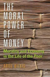 Moral Power Of Money - Wilkis, Ariel - ISBN: 9781503602861