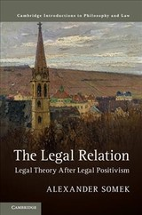 The Legal Relation : Legal Theory After Legal Positivism - Somek, Alexander (universitat Wien, Austria) - ISBN: 9781107198012