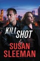 Kill Shot - Sleeman, Susan - ISBN: 9781455596492