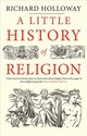 Little History Of Religion - Holloway, Richard - ISBN: 9780300228816