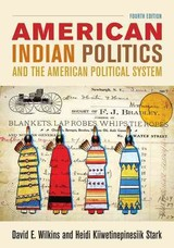 American Indian Politics And The American Political System - Kiiwetinepinesiik Stark, Heidi; Wilkins, David E. - ISBN: 9781442252653