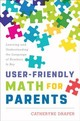 User-friendly Math For Parents - Draper, Catheryne - ISBN: 9781475834192
