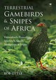 Terrestrial Gamebirds & Snipes Of Africa - Little, Rob - ISBN: 9781431424146