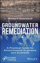 Groundwater Remediation : A Practical Guide For Environmental Engineers And Scientists - Cheremisinoff, Nicholas P. - ISBN: 9781119407577