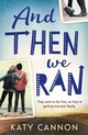 And Then We Ran - Cannon, Katy - ISBN: 9781847157997
