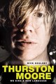 Thurston Moore: We Sing A New Language - Nick Soulsby - ISBN: 9781783237807