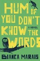 Hum If You Don't Know The Words - Marais, Bianca - ISBN: 9780399575068