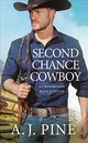 Second Chance Cowboy - Pine, A. J. - ISBN: 9781538727065