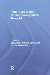 Paul Ricoeur And Contemporary Moral Thought - Wall, John (EDT)/ Schweiker, William (EDT)/ Hall, W. David (EDT) - ISBN: 9780415866866