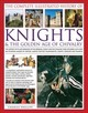 The Complete Illustrated History Of Knights & The Golden Age Of Chivalry - Phillips, Charles - ISBN: 9781846813450