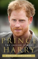 Prince Harry: The Inside Story - Larcombe, Duncan - ISBN: 9780008196486