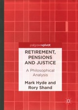 Retirement, Pensions And Justice - Shand, Rory; Hyde, Mark - ISBN: 9781137600653