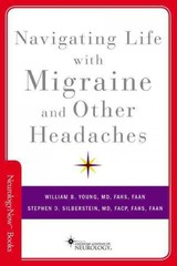 Navigating Life With Migraine And Other Headaches - Young, William B. (director, Inpatient Headache Unit, Thomas Jefferson University); Silberstein, Stephen D. (director, Jefferson Headache Center, Thomas Jefferson University) - ISBN: 9780190640767