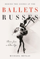 Behind The Scenes At The Ballets Russes - Meylac, Michael - ISBN: 9781780768595