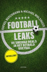 Football Leaks - Rafael Buschmann; Michael Wulzinger - ISBN: 9789000357079