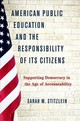 American Public Education And The Responsibility Of Its Citizens - Stitzlein, Sarah Marie (associate Professor Of Education, University Of Cin... - ISBN: 9780190657383