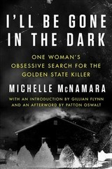 I'll Be Gone In The Dark - McNamara, Michelle/ Flynn, Gillian (INT)/ Oswalt, Patton (AFT) - ISBN: 9780062319784