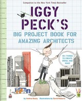 Iggy Peck's Big Project Book For Amazing Architects - Beaty, Andrea - ISBN: 9781419718922