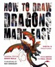 How To Draw Dragons Made Easy - Neale, Beren (EDT)/ Crossley, Kev (FRW) - ISBN: 9781783616527