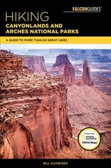 Hiking Canyonlands And Arches National Parks - Schneider, Bill - ISBN: 9781493027392